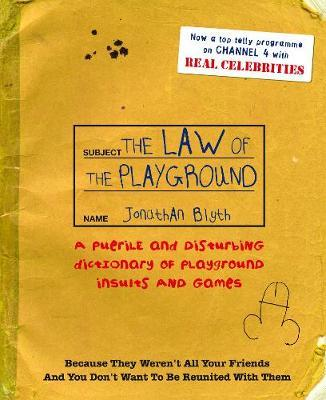 The Law of the Playground; Jonathan Blyth