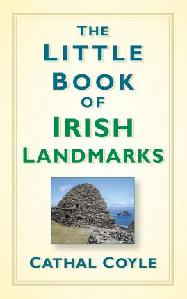 The Little Book of Irish Landmarks; Cathal Coyle