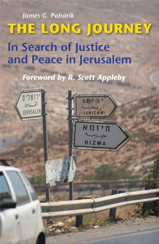 The Long Journey, In Search of Justice and Peace in Jerusalem; James G. Paharik