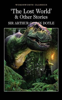 The Lost World & Other Stories; Sir Arthur Conan Doyle