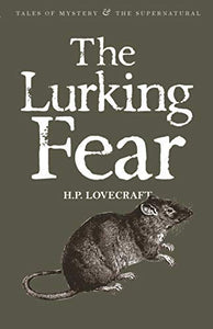 The Lurking Fear; H. P. Lovecraft