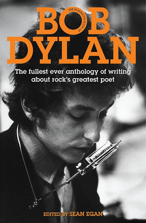 The Mammoth Book of Bob Dylan; Sean Egan