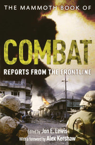 The Mammoth Book of Combat, Reports From The Frontline