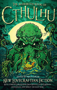 The Mammoth Book of Cthulhu: New Lovecraftian Fiction; Edited by Paula Guran