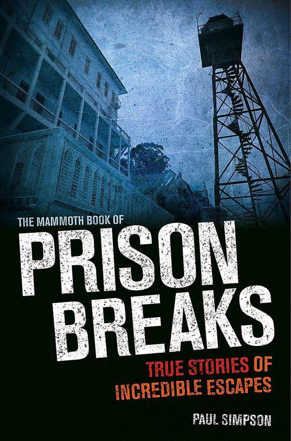 The Mammoth Book of Prison Breaks; Paul Simpson
