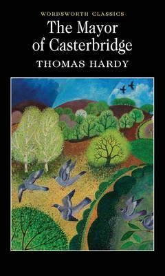 The Mayor of Casterbridge; Thomas Hardy