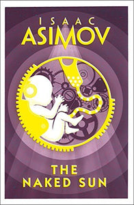The Naked Sun; Isaac Asimov