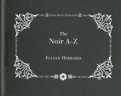 The Noir A-Z; Julian Hibbard