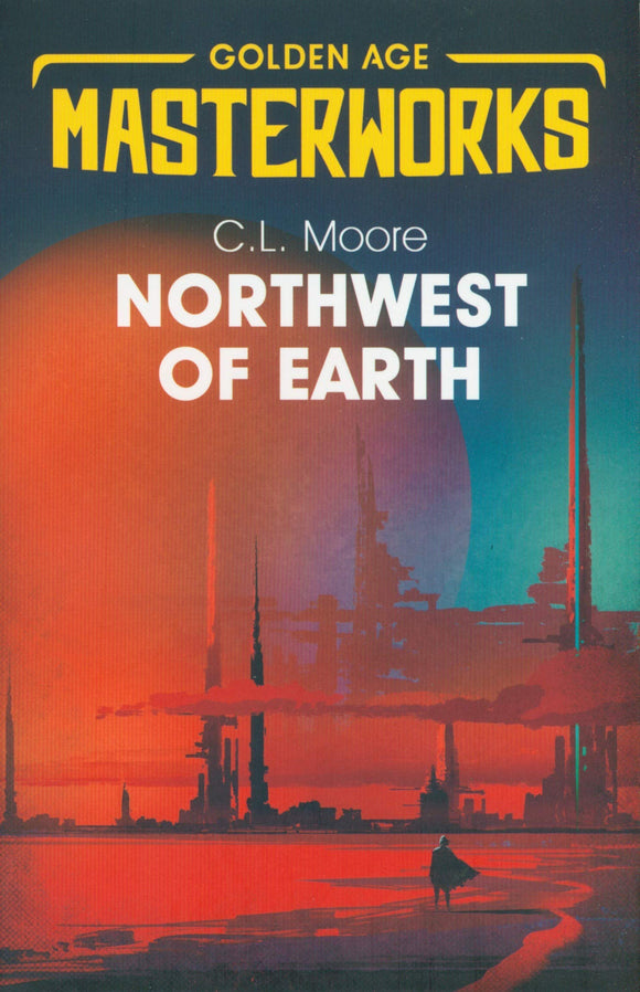 The Northwest of Earth; C. L. Moore
