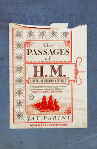 The Passages of Herman Melville; Jay Parini