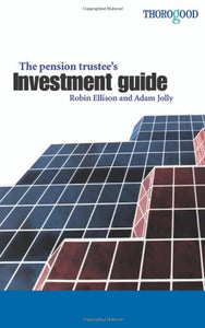 The Pension Trustee's Investment Guide; Robert Ellison & Adam Jolly