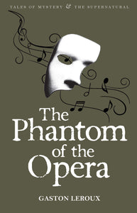 The Phantom of the Opera; Gaston Leroux
