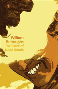 The Place of Dead Roads; William Burroughs