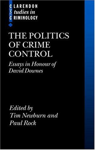 The Politics of Crime Control, Essays in Honour of David Downes