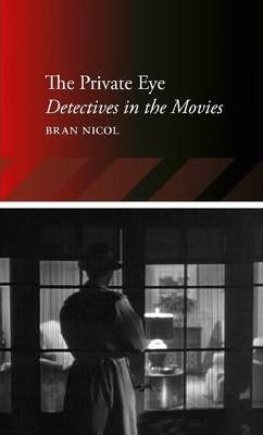 The Private Eye, Detectives in the Movies; Bran Nicol