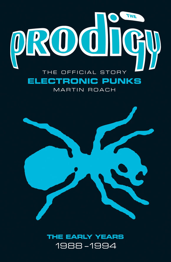 The Prodigy, The Official Story of Electronic Punks; Martin Roach