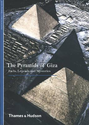The Pyramids of Giza: Facts, Legends and Mysteries (Thames & Hudson)