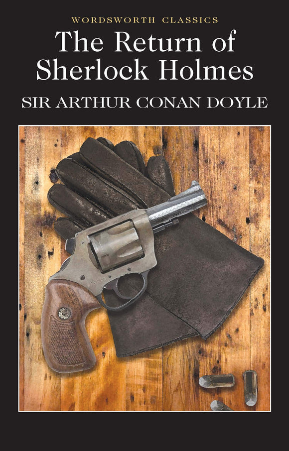 The Return of Sherlock Holmes; Sir Arthur Conan Doyle