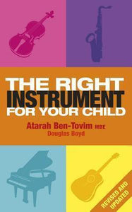 The Right Instrument For Your Child; Atarah Ben-Tovim & Douglas Boyd