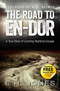 The Road to En-Dor; A True Story of Cunning Wartime Escape; E. H. Jones