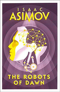 The Robots of Dawn; Isaac Asimov