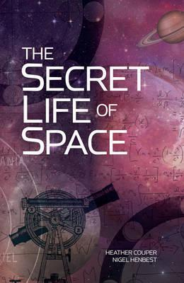 The Secret Life of Space; Heather Couper & Nigel Henbest