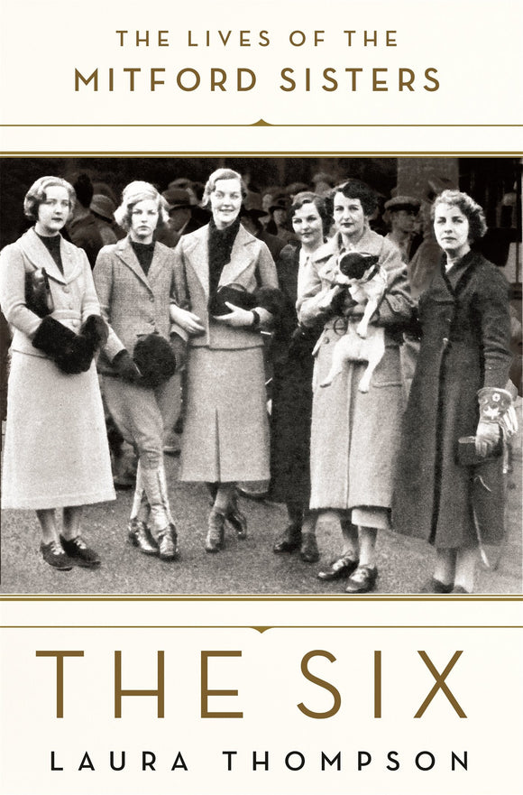 The Six, The Lives of the Mitford Sisters; Laura Thompson