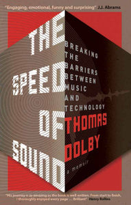 The Speed of Sound, Breaking The Barriers Between Music and Technology; Thomas Dolby