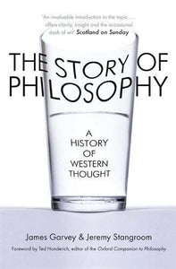 The Story of Philosophy, A Western Thought; James Garvey & Jeremy Stangroom
