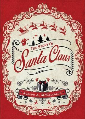 The Story of Santa Claus; Joseph A. McCullough