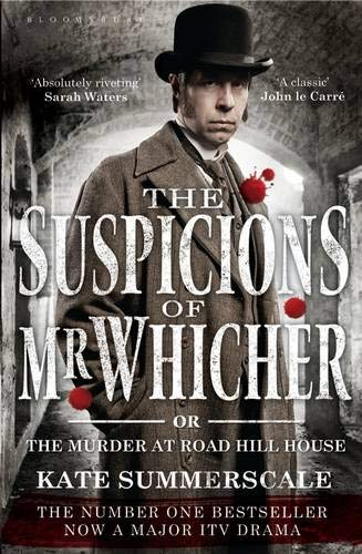 The Suspicions of Mr Whicher; Kate Summerscale