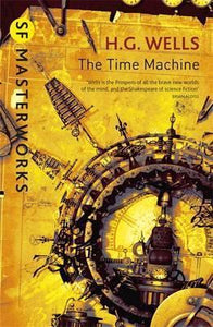 The Time Machine; H. G. Wells