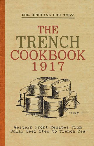 The Trench Cookbook 1917; Hannah Holman