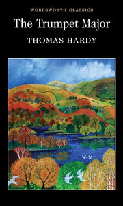 The Trumpet Major; Thomas Hardy