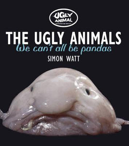 The Ugly Animals, We Can't All Be Pandas; Simon Watt