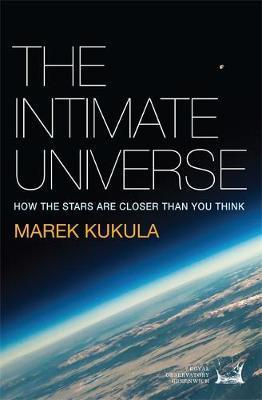The Ultimate Universe, How The Stars Are Closer Than You Think; Marek Kukula