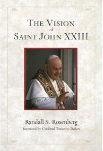 The Vision of Saint John XXIII; Randall S. Rosenberg