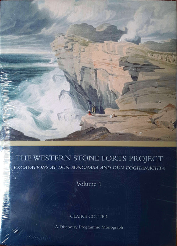 The Western Stone Forts Project, Excavations at Dun Aonghasa and Dun Eoghanachta; Claire Cotter