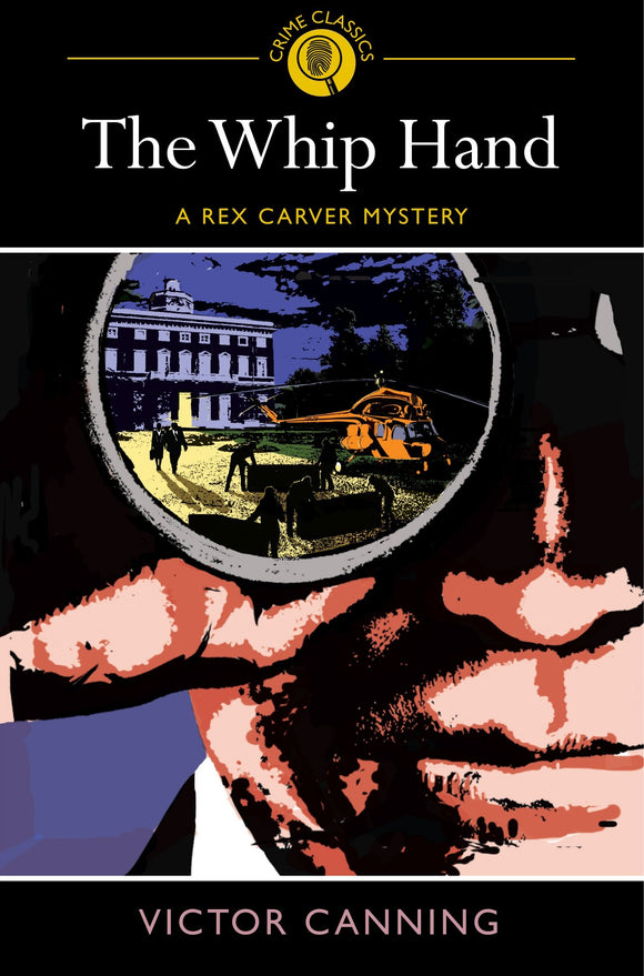 The Whip Hand; Victor Canning (Crime Classics)
