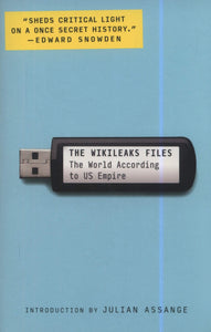 The Wikileaks Files, The World According to US Empire; Julian Assange