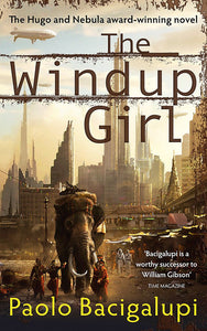 The Windup Girl; Paolo Bacigalupi