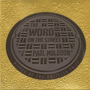 The Word on the Street; Paul Muldoon