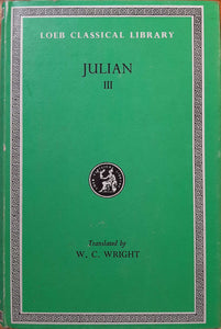 The Works of the Emperor Julian, III; Loeb Classical Library, Translated by W.C Wright
