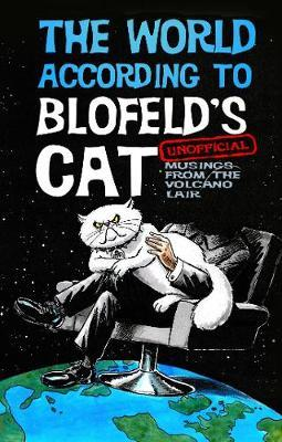 The World According to Blofeld's Cat, Unofficial Musings From the Volcano Lair