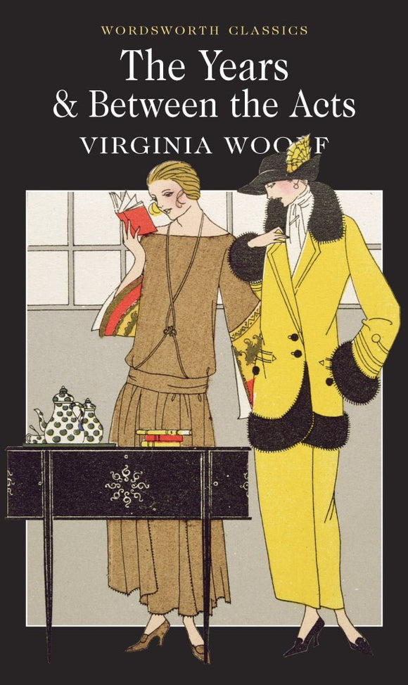 The Years & Between the Acts; Virginia Woolf