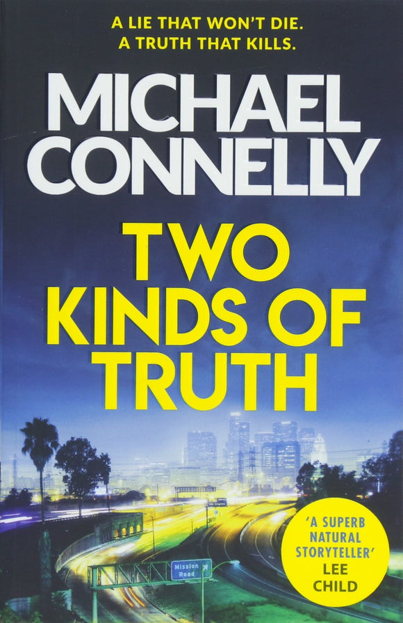 Two Kinds of Truth; Michael Connelly