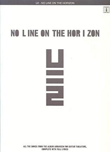 U2 - No Line On The Horizon, All Songs From The Album Arranged for Guitar Tablature, Complete With Lyrics