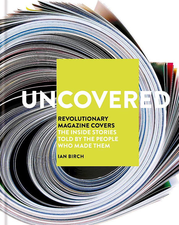 Uncovered: Revolutionary Magazine Covers; Ian Birch