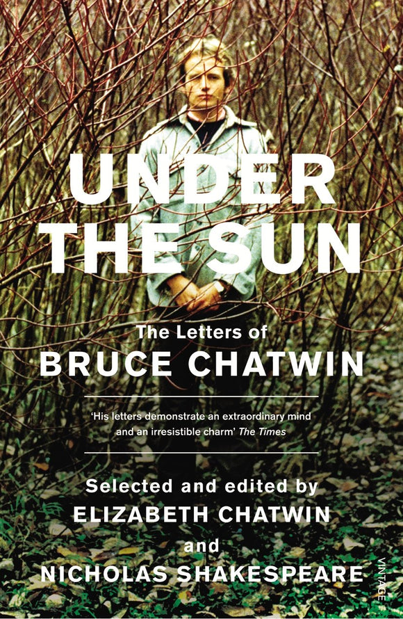 Under The Sun, The Letters of Bruce Chatwin