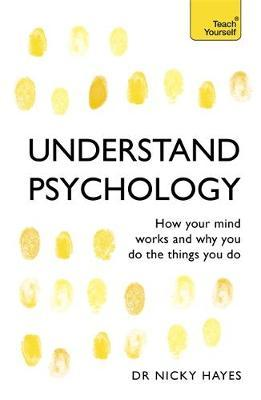 Understand Psychology; Dr. Nicky Hayes